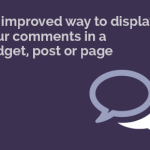 Display WordPress comments in any page, post or widget