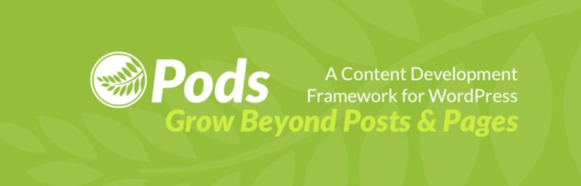 The Pods WordPress plugin.